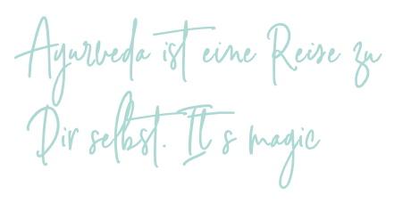 Ayurveda ist eine Reise zu Dir selbst. It´s magic - small